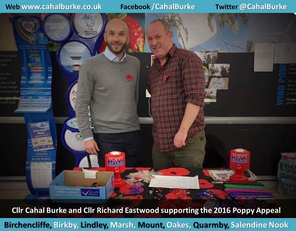 Cllr Cahal Burke and Cllr Richard Eastwood have been supporting the Huddersfield Royal British Legion with this years Poppy Appeal.